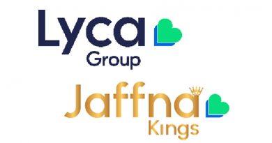 Jaffna Kings කණ්ඩායමේ හිමිකම Lyca සමූහයේ සභාපති අලිරාජා සුභාස්කරන්ට